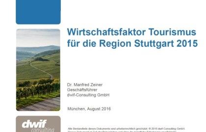 Wirtschaftsfaktor Tourismus für die Region Stuttgart 2015, © dwif 2016